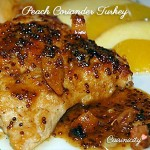 Peach Coriander Turkey