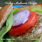 Turkey Mushroom Burger