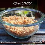 Basic TVP - Textured Vegetable Protein - in a glass bowl on a picnic table